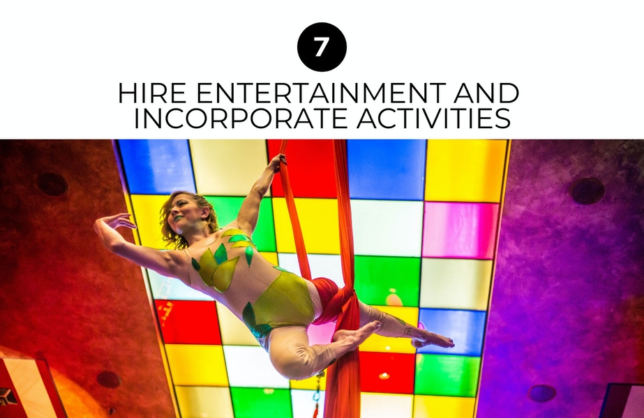 hire entertainment and incorporate activities
